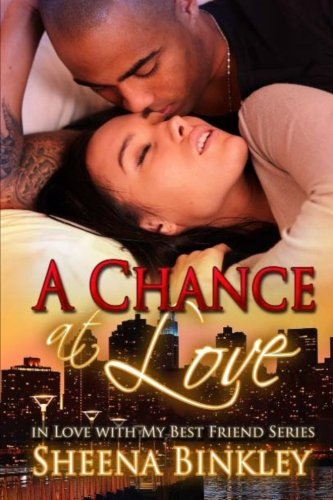 A Chance at Love (In Love With My Best Friend) (Volume 2) PDF