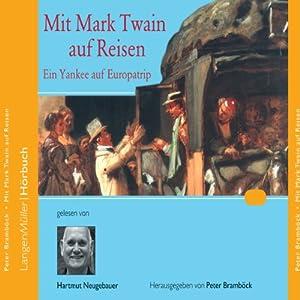 Mit Mark Twain auf Reisen. Ein Yankee auf Europatrip Hörbuch