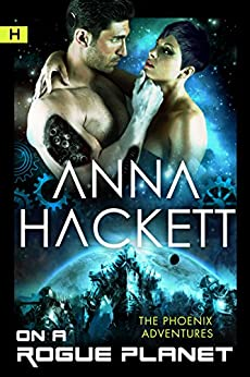 On a Rogue Planet: Science Fiction Romance (Phoenix Adventures Book 3) by [Hackett, Anna]