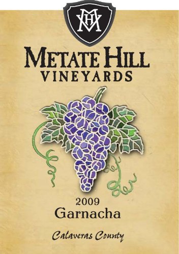 2009 Metate Hill Vineyards Calaveras County Garnacha 750 mL