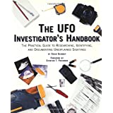 The UFO Investigator's Handbook: The Practical Guide to Researching, Identifying, and Documenting Unexplained...