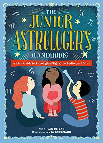 Book Cover: The Junior Astrologer's Handbook: A Kid's Guide to Astrological Signs, the Zodiac, and More