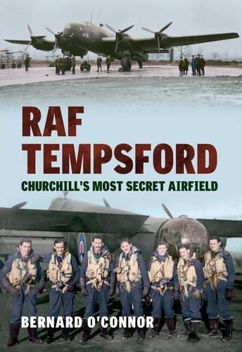 RAF Tempsford: Churchill's Most Secret Airfield