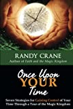 img - for Once Upon YOUR Time: Seven Strategies for Gaining Control of Your Time Through a Tour of the Magic Kingdom book / textbook / text book