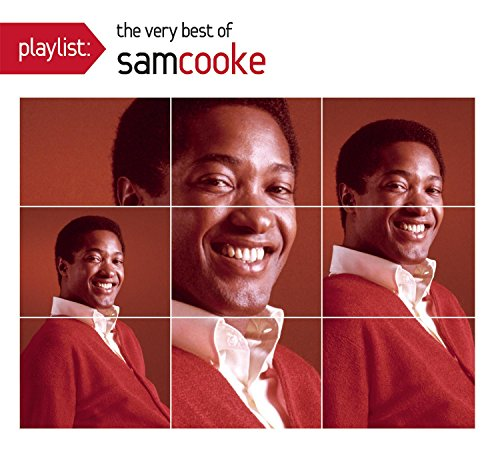Playlist: The Very Best Of Sam Cooke (Sam Cooke The Best Of Sam Cooke)