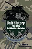 Unit History: the 755th Field Artilllery Battalion, Melissa Sprouse Browne, 1499384564