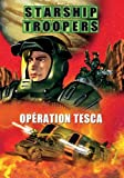 Starship troopers : op??ration tesca