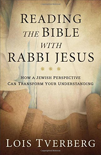 Reading the Bible with Rabbi Jesus: How a Jewish Perspective Can Transform Your Understanding cover