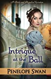 Intrigue at the Ball: A Dark Darcy Mystery - Book 2: Dark Darcy Mysteries (Book 2) ~ A romantic Regency mystery (Volume 2)