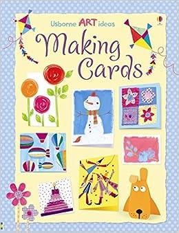 Making Cards Usborne Art Ideas Fiona Watt 9781409520436 Amazon