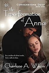 The Transformation of Anna: A sensual fantasy romance. (Cornerstone Deep Book 1)