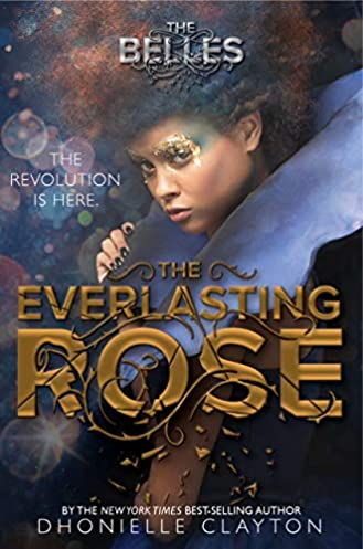 The Everlasting Rose (The Belles Series, Book 2) by Dhonielle Clayton