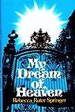 My Dream of Heaven, Rebecca Ruter Springer, 0800709896