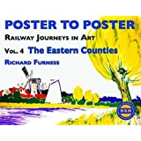 Railway Journeys in Art: v. 4: The Eastern Counties (Poster to Poster)
