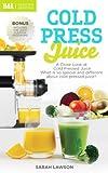 Juicers Best Deals - Cold Press Juice : Detox your body with Cold press juicer (Detox Body, Cleanse Body, Green Drink, Omega Juicer) (English Edition)