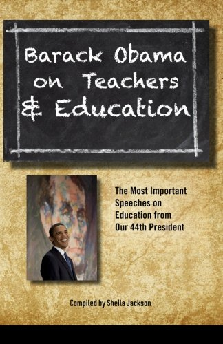 Read Online Barack Obama on Teachers and Education: The Most Important Speeches on Education  from Our 44th President pdf