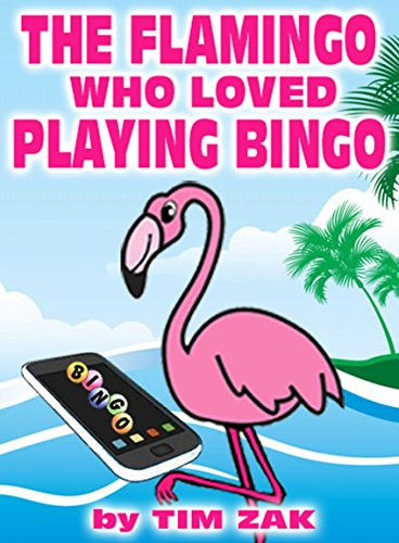 Children's Books: THE FLAMINGO WHO LOVED PLAYING BINGO! (Fun, Cute, Rhyming Bedtime Story for Baby & Preschool Readers about Frank the Flamingo who Loved Playing BINGO!) (Bingo Playing)