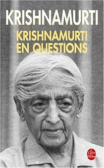 Krishnamurti en questions par Krishnamurti