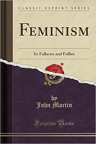 Feminism: Its Fallacies and Follies (Classic Reprint)
