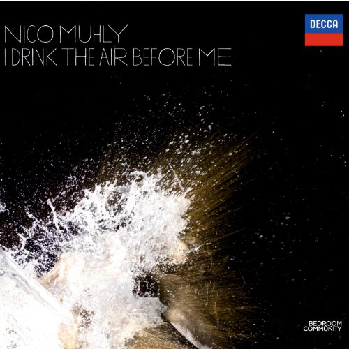 Nico Muhly: I Drink the Air Be...