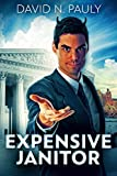 Expensive Janitor: True Stories Of A Trial Lawyer