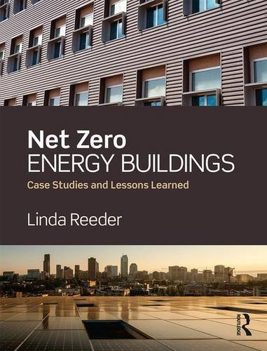 Net Zero Energy Buildings: Case Studies and Lessons Learned (Building Energy Modeling compare prices)