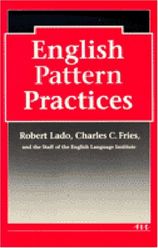 English Pattern Practices: Establishing the Patterns as Habits (Intensive Course in English)