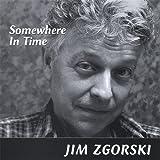 Somewhere in Time by Zgorski, Jim (2005-10-04?