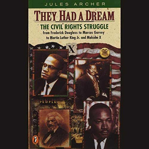 Pdf Teen They Had a Dream: The Civil Rights Struggle from Frederick Douglass to Frederick Douglass to Marcus Garvey to Martin Luther King and Malcolm X