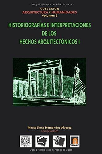 Descargar Libro Volumen 5 Historiografias E Interpretaciones De Los Hechos Arquitectónicos: Volume 5 María Elena Hernández Alvarez