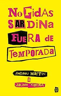 No pidas sardina fuera de temporada par Martín Farrero