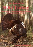 The Book of the Wild Turkey, Lovett E. Williams, 0876913370