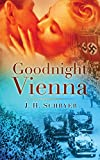 Front cover for the book Goodnight Vienna by J H Schryer