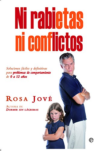 Ni rabietas ni conflictos : soluciones fáciles y definitivas para problemas de comportamiento de 0 a 12 años (Bolsillo)