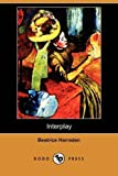 Interplay, Beatrice Harraden, 1409971821