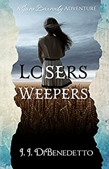 Losers Weepers (The Jane Barnaby Adventures Book 2) by [DiBenedetto, J.J.]