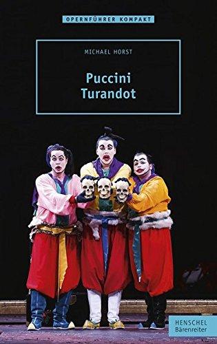 Puccini - Turandot Taschenbuch – 24. März 2015 Michael Horst Henschel 3894879408 Musik / Liederbücher