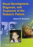 Visual Development, Diagnosis, and Treatment of the Pediatric Patient, , 0781752884