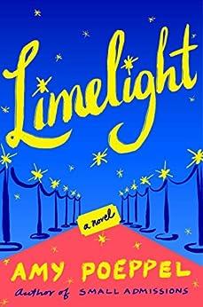 Limelight: A Novel by [Poeppel, Amy]