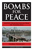 Bombs for Peace: NATO's Humanitarian War on Yugoslavia, George Szamuely, 9089645632