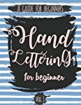 Hand Lettering for Beginner Volume1: A Calligraphy and Hand Lettering Guide for Beginner - Alphabet Drill, Practice and...