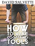 How to Make Coopering Tools