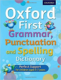 Oxford First Grammar, Punctuation and Spelling Dictionary: Amazon ...