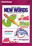 img - for How to Learn New Words: Strategies for Building Vocabulary, Book B (Weekly Reader Skills Book for Grades 3 - 6) book / textbook / text book