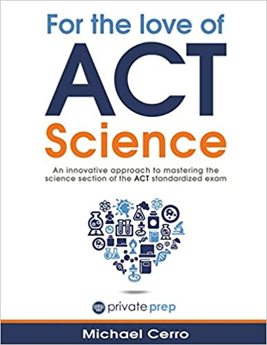 For the love of act science an innovative approach to mastering the for the love of act science an innovative approach to mastering the science section of the act standardized exam michael cerro 9780996832205 amazon fandeluxe Image collections
