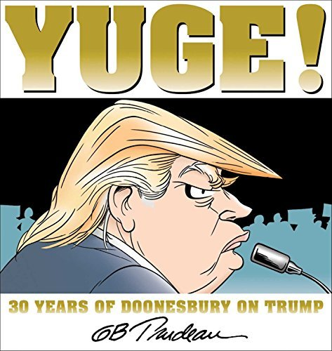 Image of Yuge!: 30 Years of Doonesbury on Trump
