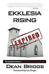 Ekklesia Rising: The Authority of Christ in Communities of Contending Prayer