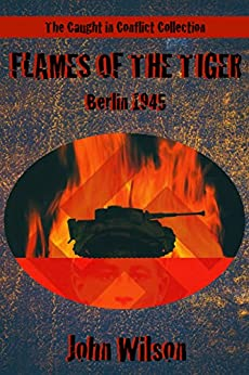 flames of the tiger berlin 1945 the caught. Black Bedroom Furniture Sets. Home Design Ideas