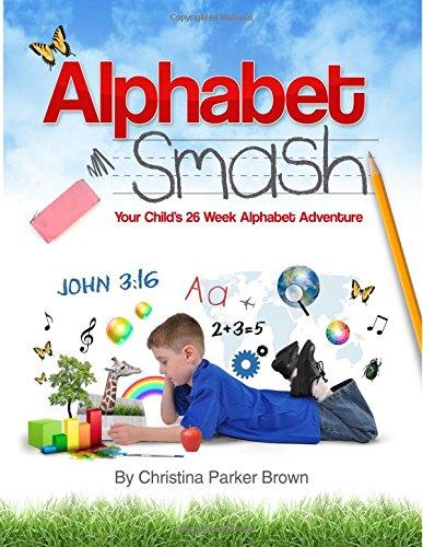Read Online Alphabet Smash: Your Child's 26 Week Alphabet Adventure ebook