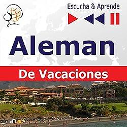 Deutsch für die Ferien - Alemán De Vacaciones (Escucha & Aprende)